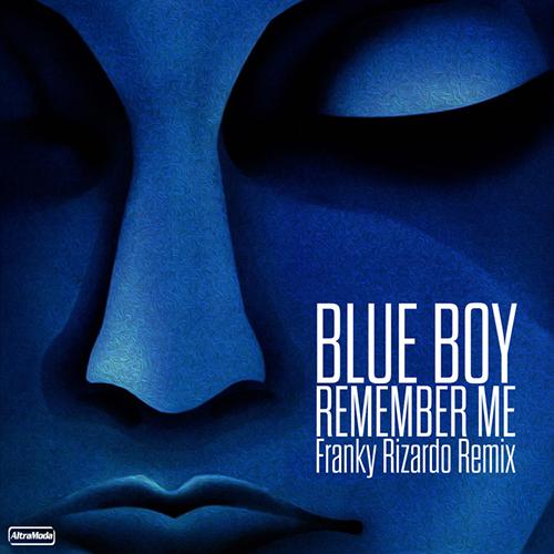 Blue Boy -Remember Me. Franky Rizardo Remix