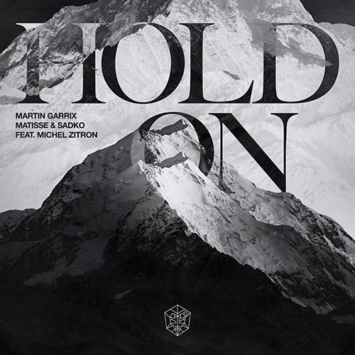 Hold On. Martin Garrix, Matisse & Sadko